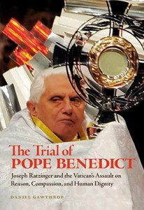Praise for The Trial of Pope Benedict