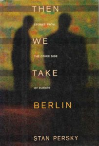 Books: Then We Take Berlin by Stan Persky